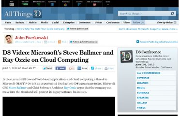 http://allthingsd.com/20100603/d8-video-microsofts-steve-ballmer-and-ray-ozzie-on-cloud-computing/