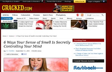 http://www.cracked.com/article_19391_6-ways-your-sense-smell-secretly-controlling-your-mind.html