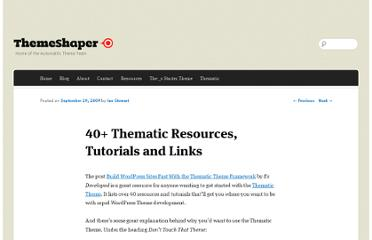 http://themeshaper.com/2009/09/29/40-thematic-resources-tutorials-links/