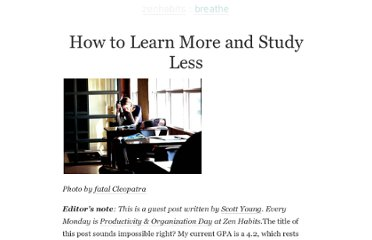 http://zenhabits.net/how-to-learn-more-and-study-less/