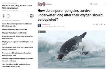 http://io9.com/5800860/how-do-emperor-penguins-survive-underwater-long-after-their-oxygen-should-be-depleted