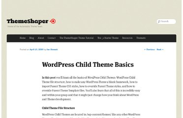 http://themeshaper.com/2009/04/17/wordpress-child-theme-basics/