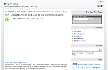 http://blogs.msdn.com/b/mitsu/archive/2007/12/24/wpf-objectdumper-and-linq-to-sql-deferred-loading.aspx