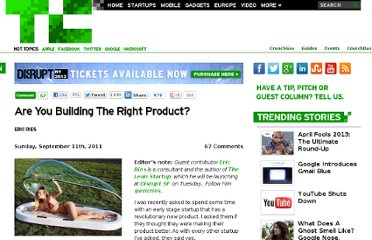 http://techcrunch.com/2011/09/11/are-you-building-the-right-product/