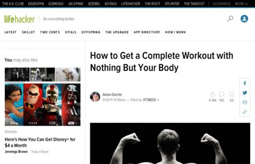 http://lifehacker.com/5839197/how-to-get-a-full-body-workout-with-nothing-but-your-body