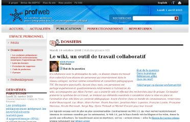 http://www.profweb.qc.ca/fr/publications/dossiers/le-wiki-un-outil-de-travail-collaboratif/etat-de-la-question/index.html