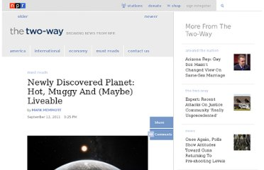 http://www.npr.org/blogs/thetwo-way/2011/09/12/140407389/newly-discovered-planet-hot-muggy-and-maybe-liveable