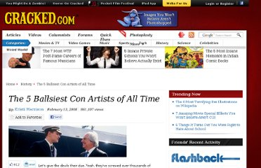 http://www.cracked.com/article_15892_the-5-ballsiest-con-artists-all-time.html