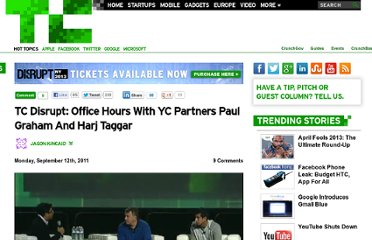 http://techcrunch.com/2011/09/12/tc-disrupt-office-hours-with-yc-partners-paul-graham-and-harj-taggar/