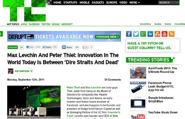 http://techcrunch.com/2011/09/12/max-levchin-and-peter-thiel-innovation-in-the-world-today-is-between-dire-straits-and-dead/