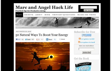 http://www.marcandangel.com/2011/09/12/50-natural-ways-to-boost-your-energy/