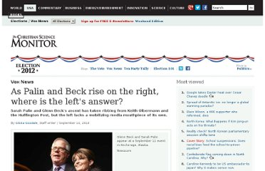 http://www.csmonitor.com/USA/Elections/Vox-News/2010/0914/As-Palin-and-Beck-rise-on-the-right-where-is-the-left-s-answer