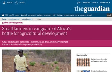 http://www.guardian.co.uk/global-development/2011/sep/13/africa-small-farmers-agricultural-development
