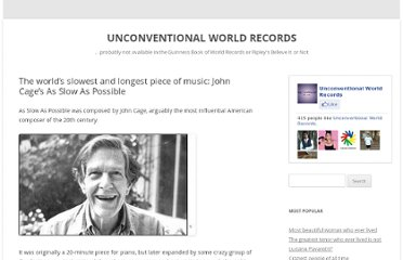 http://worldrec.info/2009/04/13/the-worlds-slowest-and-longest-piece-of-music-john-cages-as-slow-as-possible/