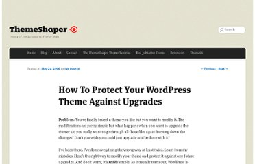 http://themeshaper.com/2008/05/21/how-to-protect-your-wordpress-theme-against-upgrades/