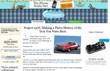 http://content.photojojo.com/photo-projects/project-1976-birth-year-photo-history/