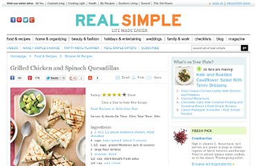 http://www.realsimple.com/food-recipes/browse-all-recipes/grilled-chicken-spinach-quesadillas-00000000014428/index.html