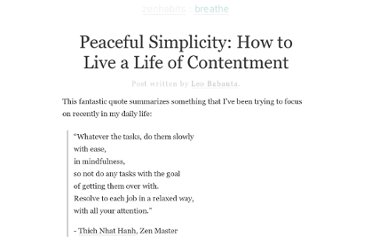 http://zenhabits.net/peaceful-simplicity-how-to-live-a-life-of-contentment/
