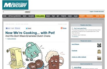 http://www.portlandmercury.com/portland/now-were-cooking-with-pot/Content?oid=939376