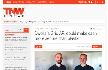 http://thenextweb.com/apps/2011/06/07/dwollas-grid-api-could-make-cash-more-secure-than-plastic/