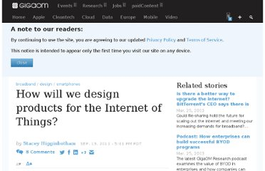 http://gigaom.com/2011/09/13/how-will-we-design-products-for-the-internet-of-things/