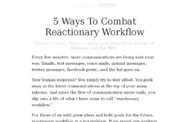 http://zenhabits.net/reactionary-workflow/