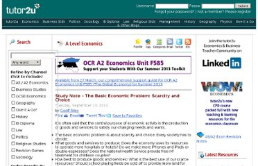 http://www.tutor2u.net/blog/index.php/economics/comments/study-note-the-basic-economic-problem-scarcity-and-choice/#When:20:48:01Z