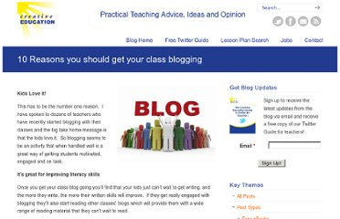 http://www.creativeeducation.co.uk/blog/index.php/2010/12/10-reasons-you-should-get-your-class-blogging/