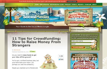 http://www.socialmediaexaminer.com/11-tips-for-crowdfunding-how-to-raise-money-from-strangers/
