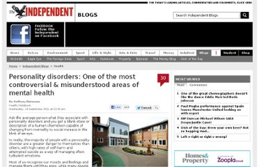 http://blogs.independent.co.uk/2011/09/14/personality-disorders-one-of-the-most-controversial-misunderstood-areas-of-mental-health/
