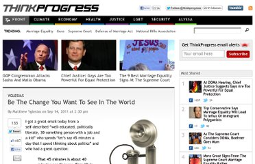 http://thinkprogress.org/yglesias/2011/09/14/319074/be-the-change-you-want-to-see-in-the-world/