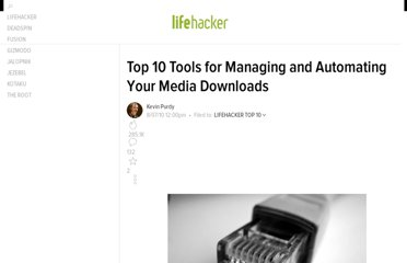 http://lifehacker.com/5605509/top-10-tools-for-managing-your-media-downloads
