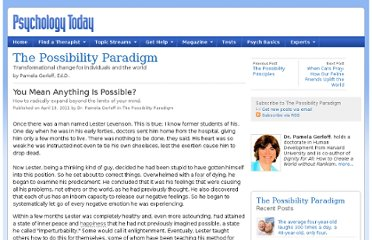 http://www.psychologytoday.com/blog/the-possibility-paradigm/201104/you-mean-anything-is-possible