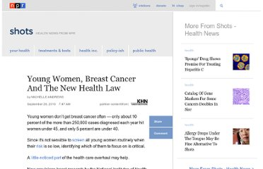 http://www.npr.org/blogs/health/2010/09/28/130182524/young-women-breast-cancer-and-the-new-health-law