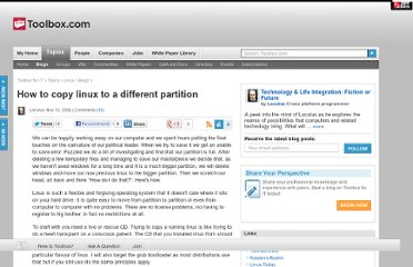http://it.toolbox.com/blogs/locutus/how-to-copy-linux-to-a-different-partition-12865