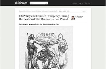 http://samaskew.hubpages.com/hub/US_Reconstruction_Policy