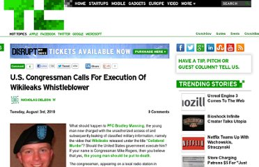 http://techcrunch.com/2010/08/03/u-s-congressman-calls-for-execution-of-wikileaks-whistleblower/