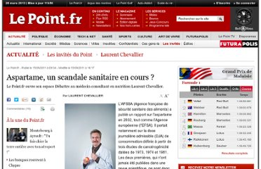 http://www.lepoint.fr/invites-du-point/laurent-chevallier/aspartame-un-scandale-sanitaire-en-cours-15-09-2011-1373463_424.php