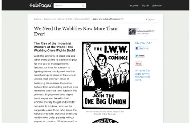 http://eyeam4anarchy.hubpages.com/hub/We-Need-the-Wobblies-Now-More-Than-Ever