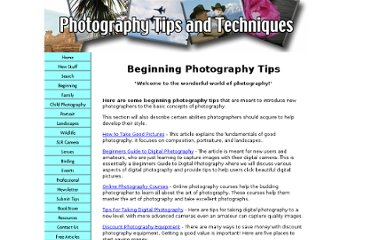 http://www.photography-tips-and-techniques.com/beginning-photography-tips.html