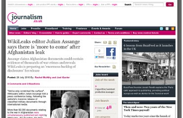 http://www.journalism.co.uk/news/wikileaks-editor-julian-assange-says-there-is--039-more-to-come-039-after-afghanistan-leak/s2/a539793/