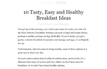 http://zenhabits.net/10-tasty-easy-and-healthy-breakfast-ideas/