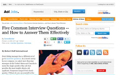 http://jobs.aol.com/articles/2011/07/20/five-common-interview-questions-and-how-to-answer-them-effect/