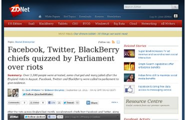 http://www.zdnet.com/blog/btl/facebook-twitter-blackberry-chiefs-quizzed-by-parliament-over-riots/58226