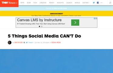 http://thenextweb.com/socialmedia/2011/09/16/5-things-social-media-cannot-do/