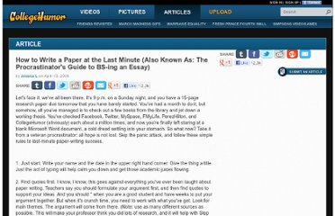 http://www.collegehumor.com/article/3982929/how-to-write-a-paper-at-the-last-minute-also-known-as-the-procrastinators-guide-to-bs-ing-an-essay