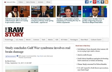 http://www.rawstory.com/rs/2011/09/16/study-concludes-gulf-war-syndrome-involves-real-brain-damage/