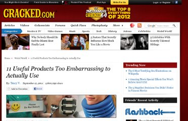 http://www.cracked.com/article_19425_11-useful-products-too-embarrassing-to-actually-use.html