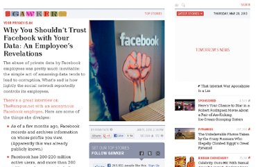 http://gawker.com/5445592/why-you-shouldnt-trust-facebook-with-your-data-an-employees-revelations