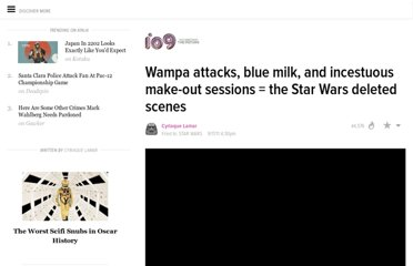 http://io9.com/5841422/wampa-attacks-blue-milk-and-incestuous-make+out-sessions--the-star-wars-deleted-scenes